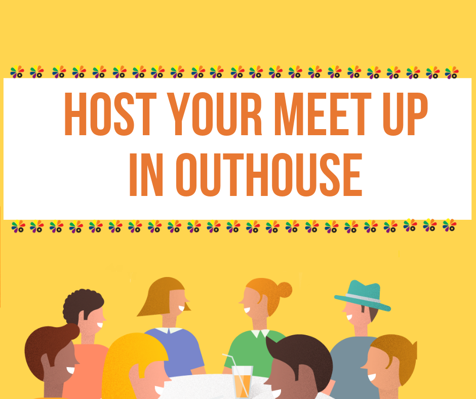 Host Your Meet Up Group at Outhouse